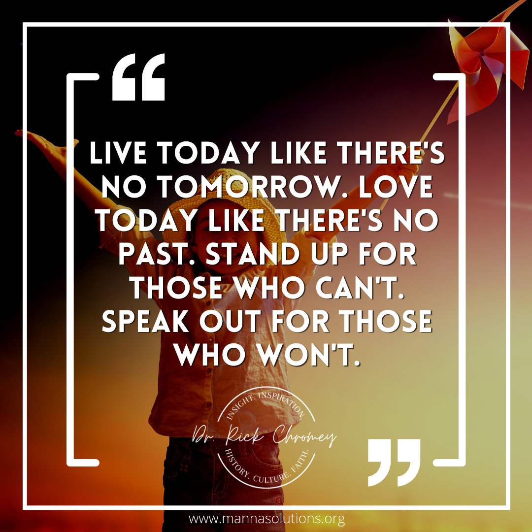 Notable Quotable.Rick Chromey.Live Today Like There's No Tomorrow