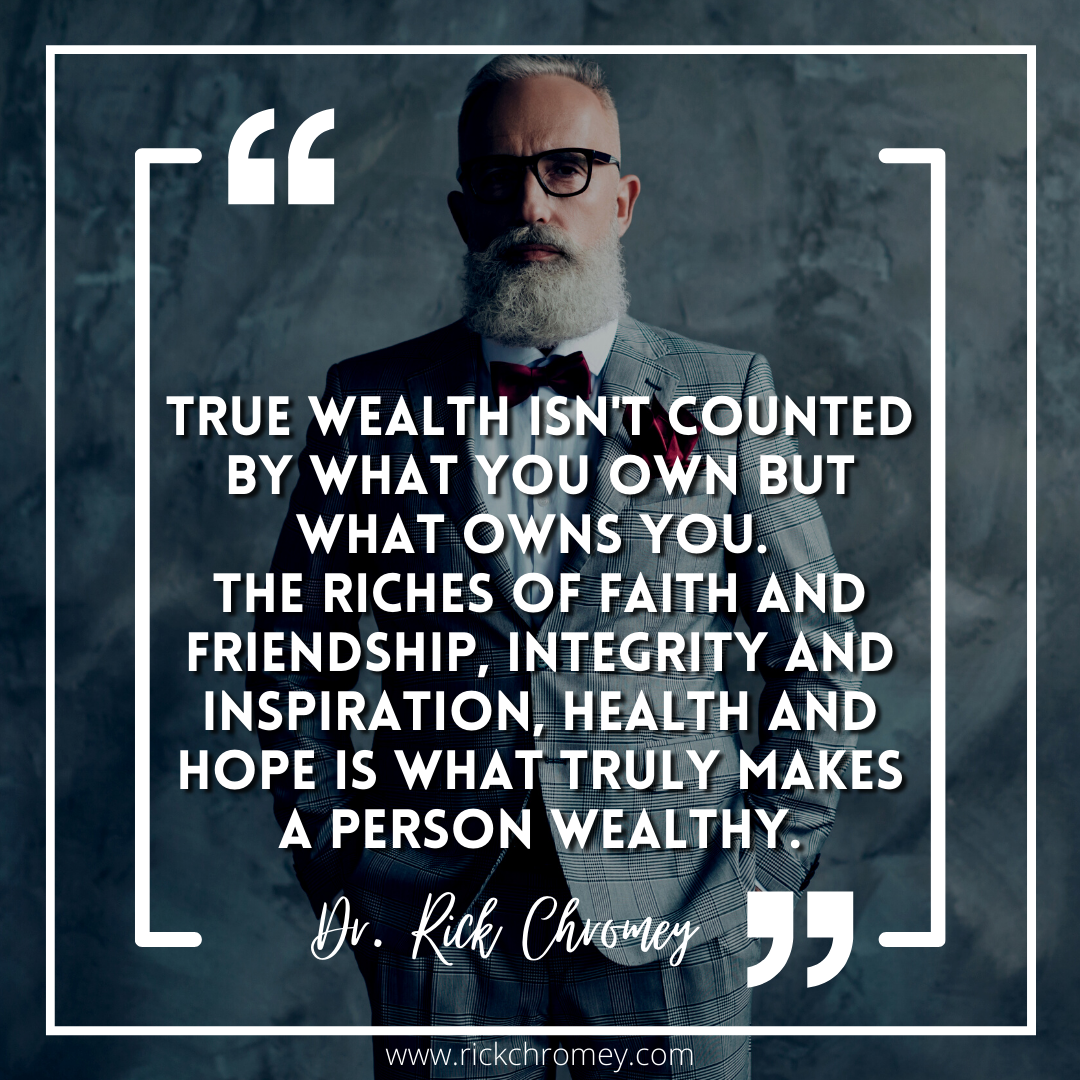 Rick Notable Quotable.True Wealth