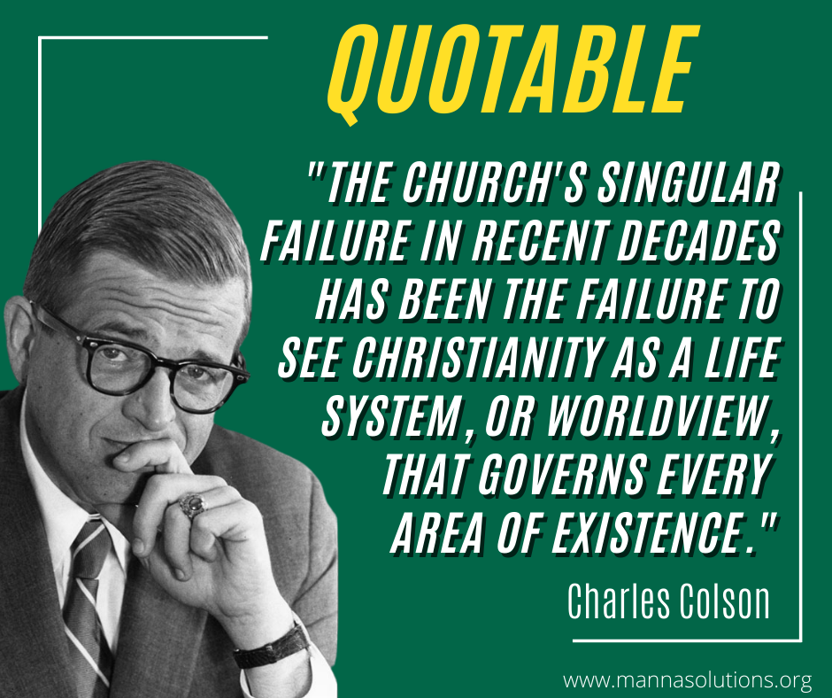 Notable Quotable.Charles Colson.The Church's Singular Mistake